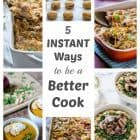 5 Instant Ways to be a Better Cook—amazing tips!