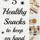 5 snacks to keep around at all times for healthy eating