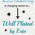 The Law Students Wife blog will change to Well Plated by Erin
