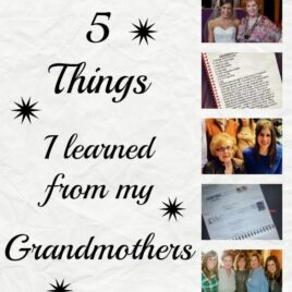 5 Things I Learned from my Grandmothers