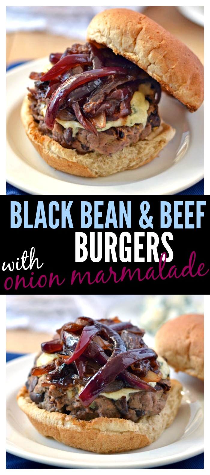 Black Bean and Beef Burgers with Blue Cheese and Onion Marmalade // Well-Plated