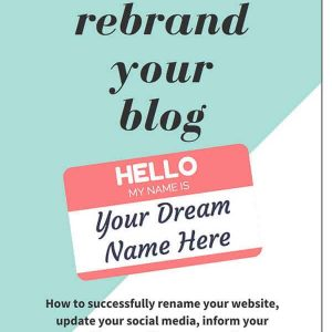A Guide for how to rebrand your blog or website. Change your website name and social media without losing followers!