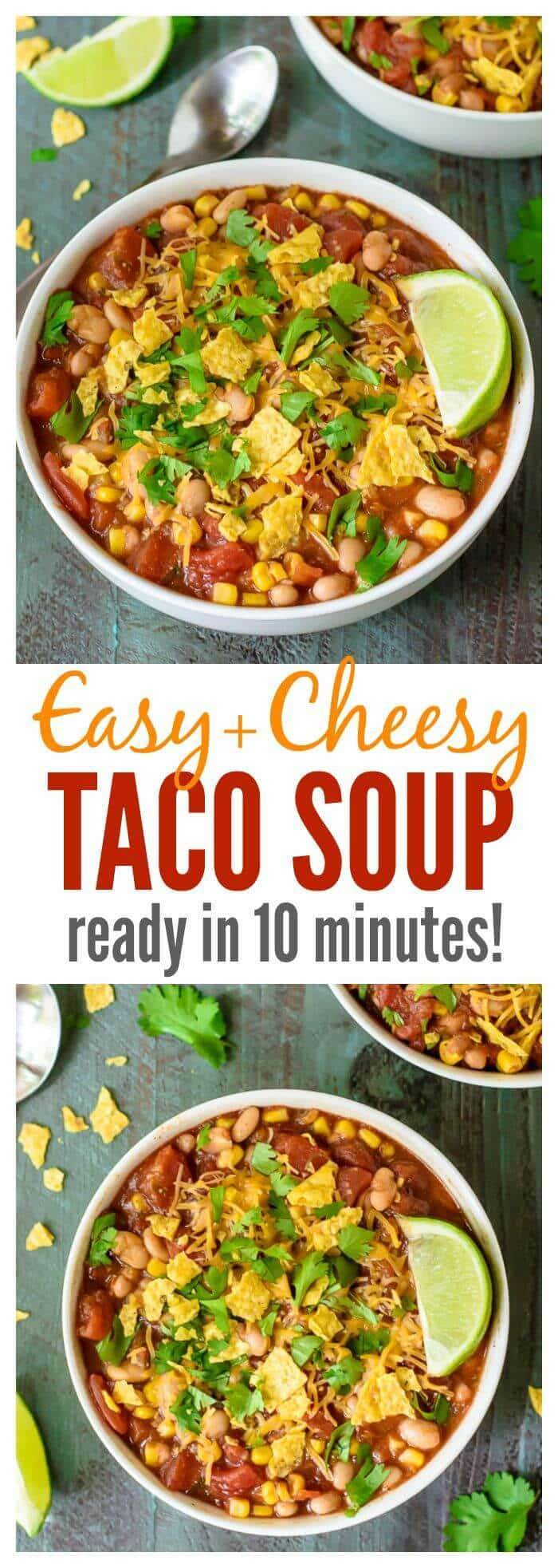 Cheesy EASY Taco Soup. Ready in 10 minutes and our entire family loves it!