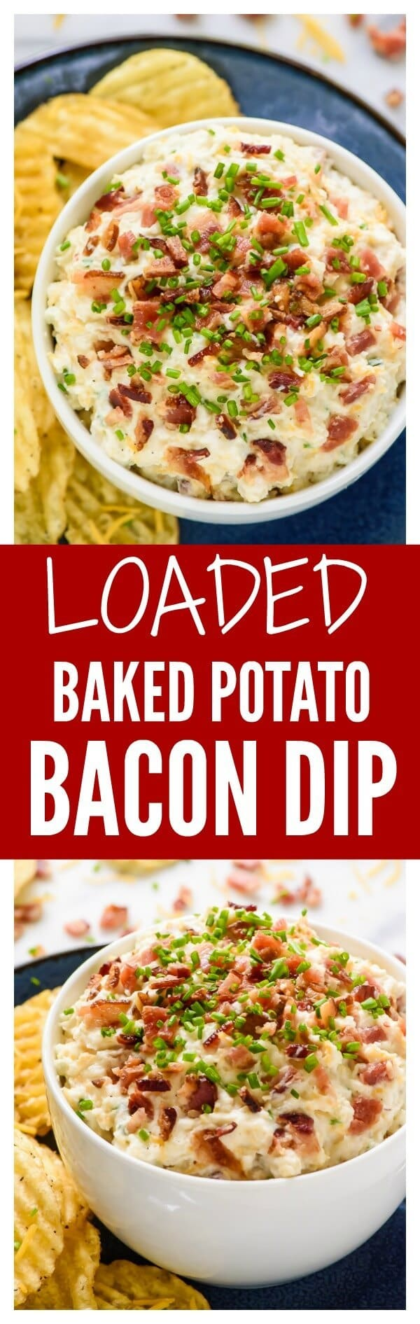 No one will be able to stop eating this Loaded Baked Potato Dip with Bacon Sour Cream and All the Fixins