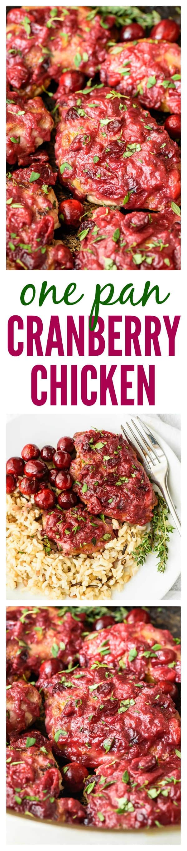 One Pan Cranberry Chicken. Juicy chicken thighs with a sticky cranberry glaze. Sweet, tangy and ready in only 30 minutes! A delicious and healthy chicken dinner. #chicken #recipe #cranberries #onepan