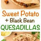photo collage of sweet potato black bean quesadillas