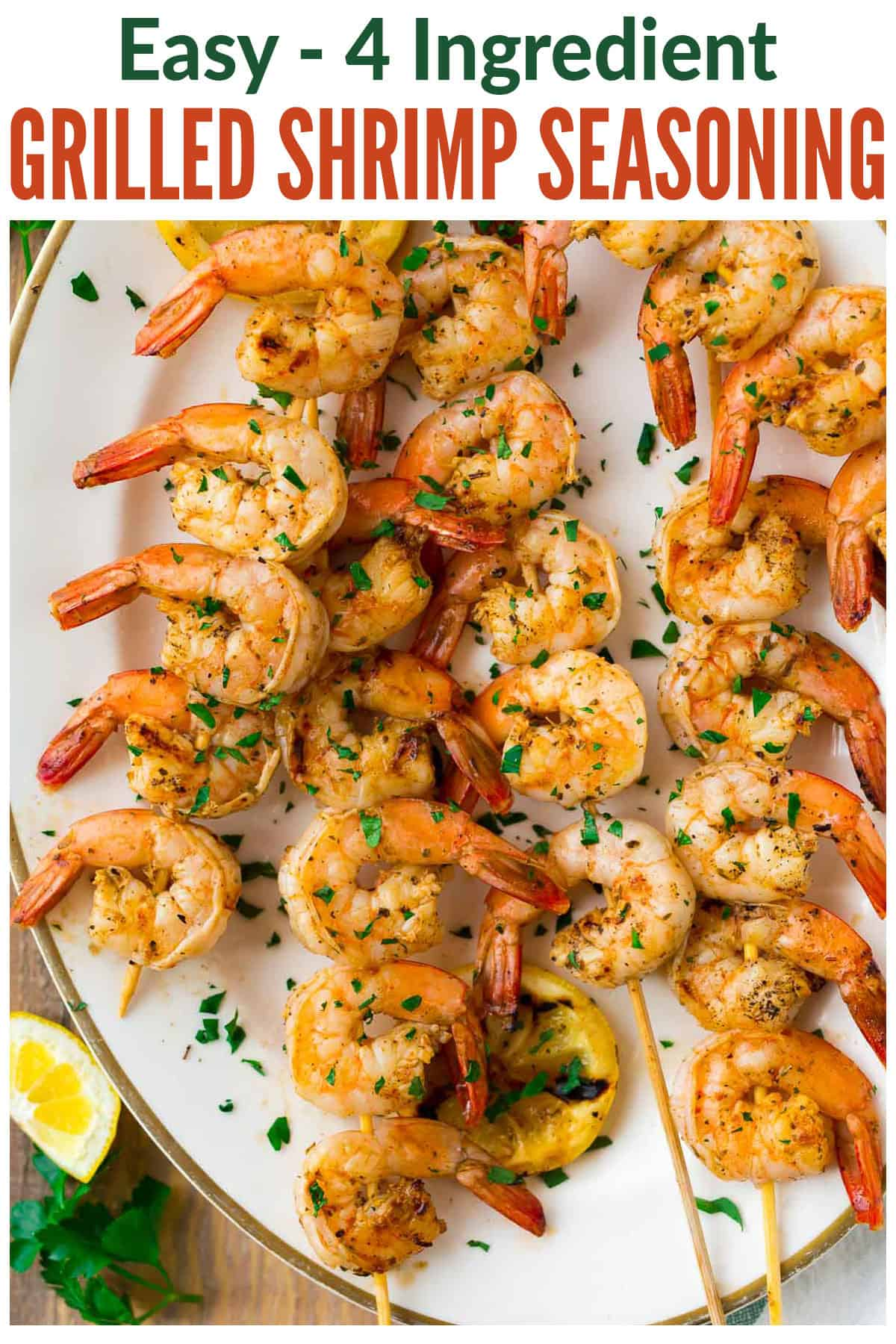 4-Ingredient Grilled Shrimp Seasoning. Perfect blend of spices for making the best easy grilled shrimp! Use this recipe for grilled garlic shrimp skewers in the summer or baked shrimp all year long. #shrimp #grilling #grilled #healthy #easy #recipe #recipes #appetizers #appetizer #skewers #grill
