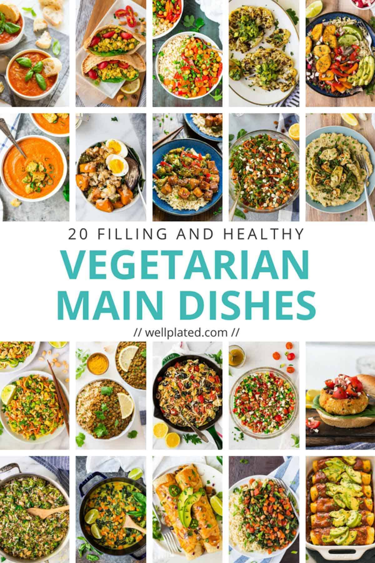 20 of the best healthy vegetarian dinner recipes. So satisfying and delicious, you won't miss the meat at dinner or any other meal! List includes soups, salads, pastas, stir fry, curry, and more! #wellplated #vegetarian #maindis