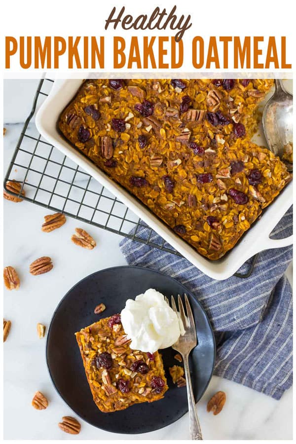 Healthy Pumpkin Baked Oatmeal with dried cranberries, maple syrup, and pecans. No sugar! Super filling and absolutely delicious! Perfect for fall mornings and on-the-go healthy snacks. #wellplated #pumpkin #healthy #breakfast #snack #nosugar