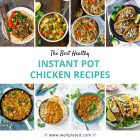The Best Healthy Instant Pot Chicken Recipes. Including Mexican instant pot recipes, Indian recipes, Instant Pot soups, and more!