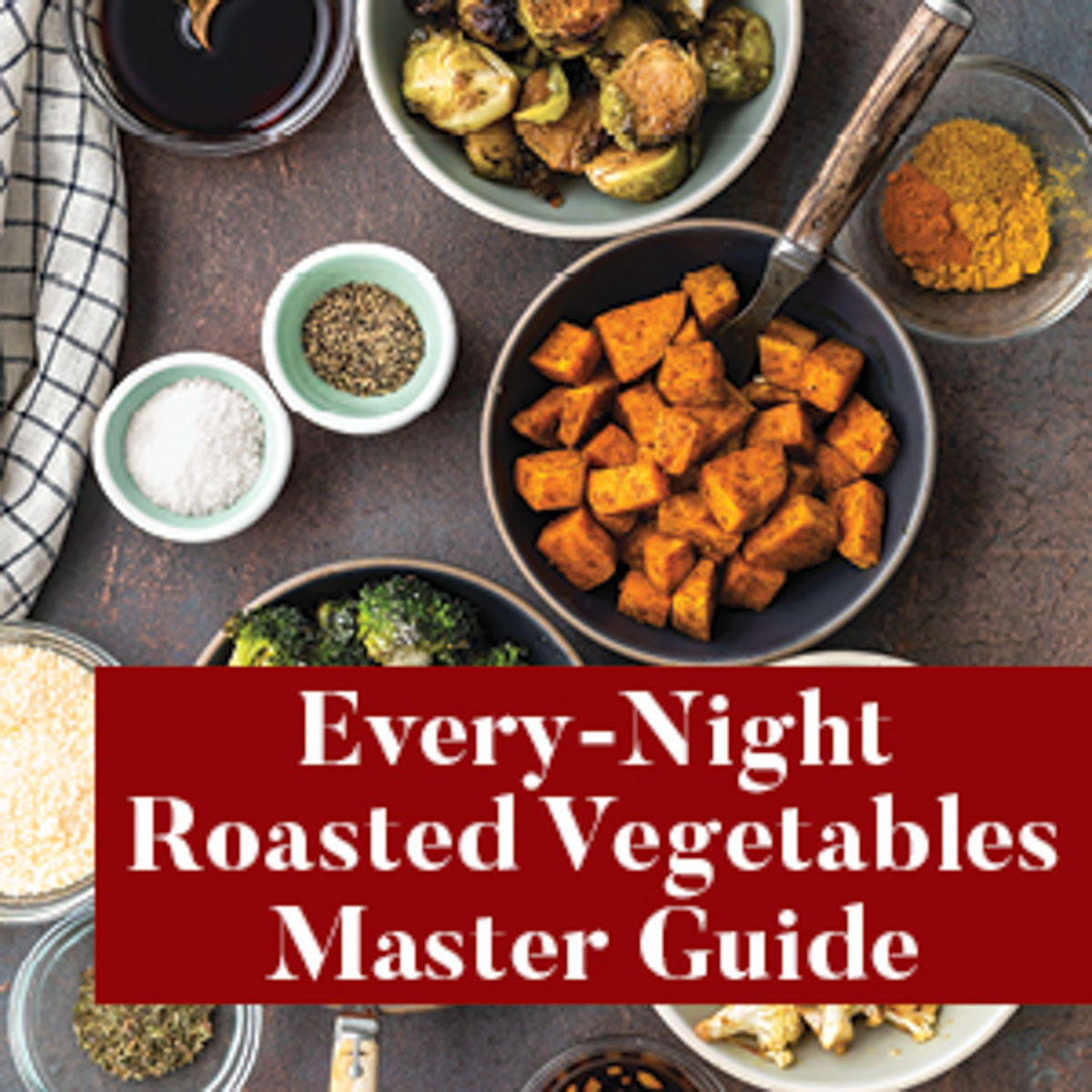 Every Night Roasted Vegetables Master Guide from The Well Plated Cookbook