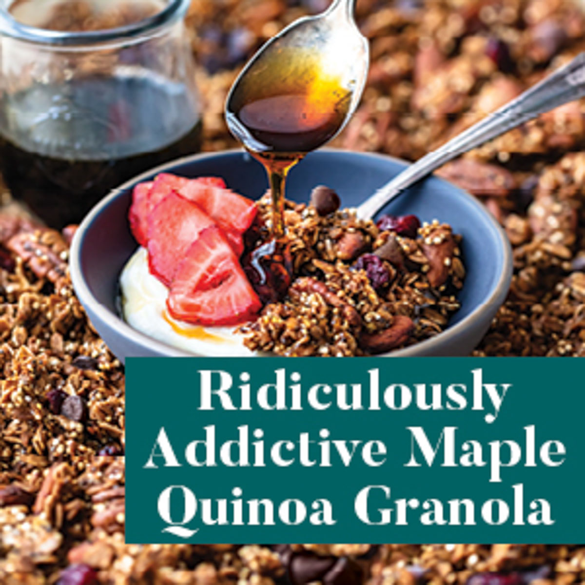 Ridiculously Addictive Maple Quinoa Granola from The Well Plated Cookbook