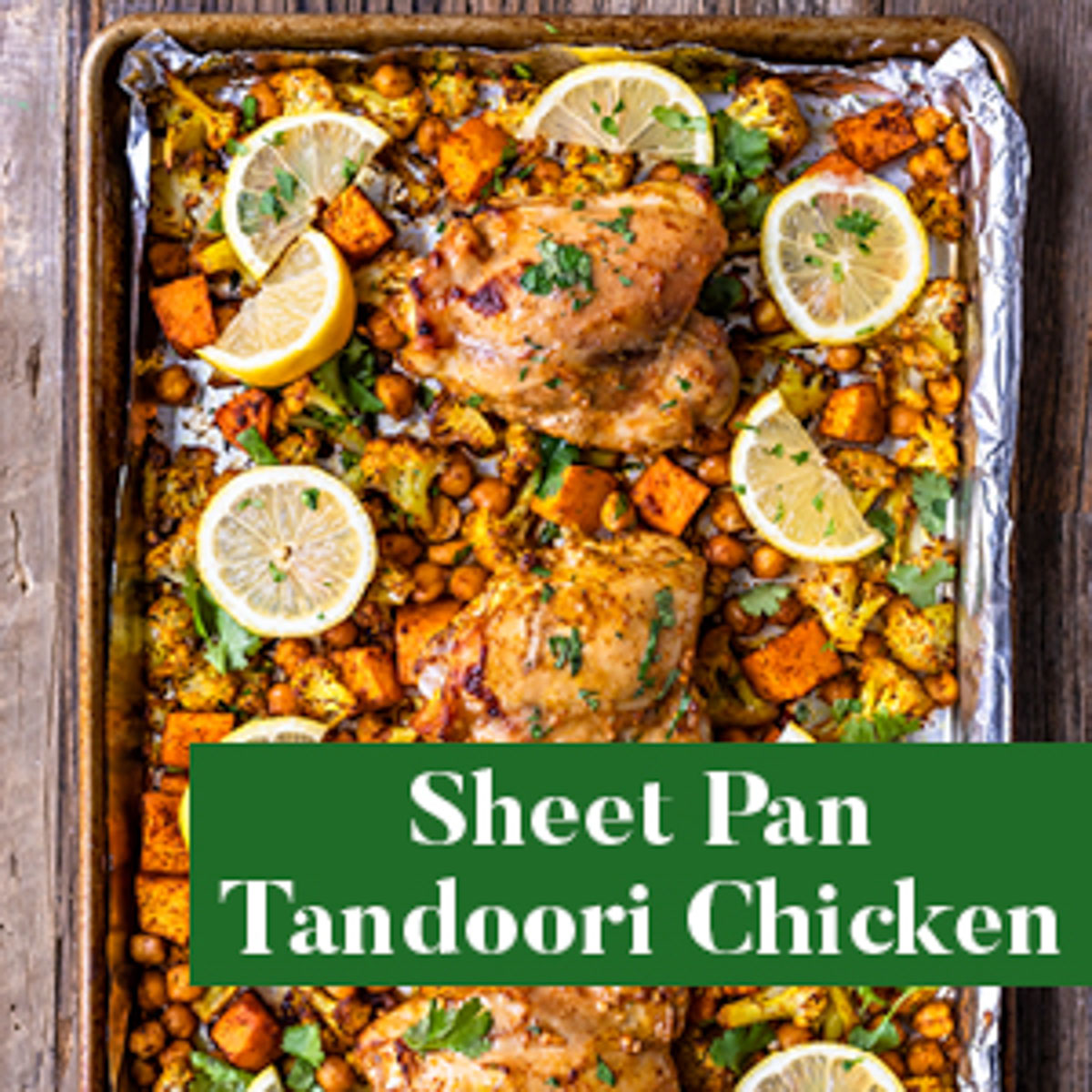 Sheet Pan Tandoori Chicken from The Well Plated Cookbook